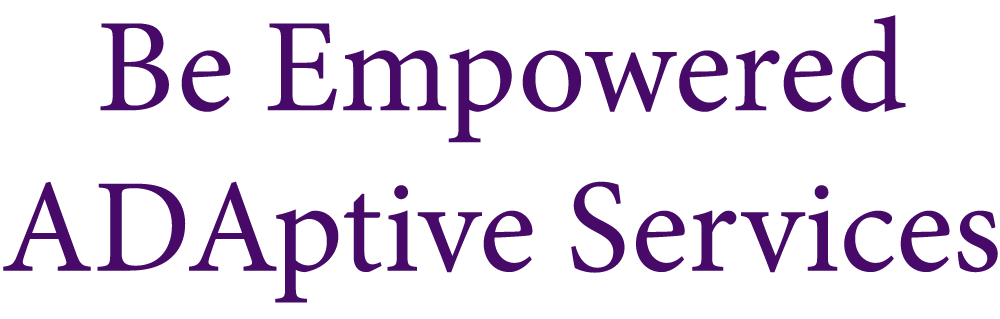 Be Empowered ADAptive Services.