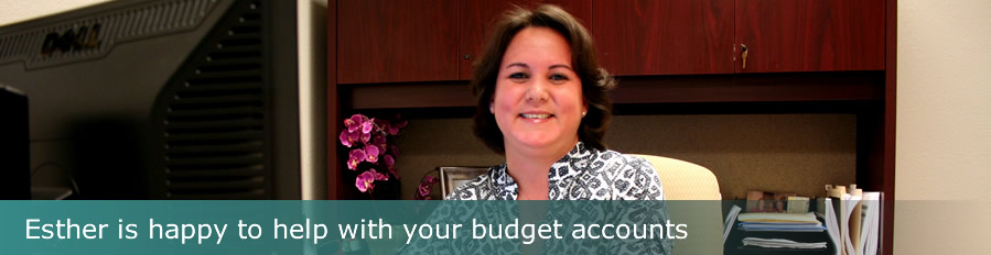 Esther is happy to help you with your budget accounts.