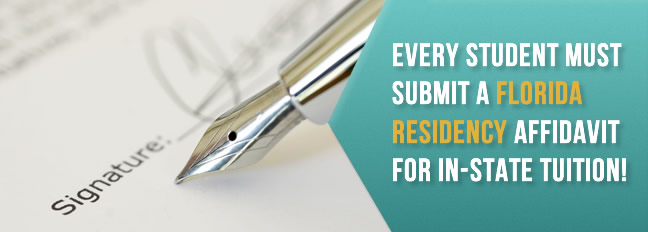 Every Florida stuent must submit a Florida Residency Declaration for in-state tuition.