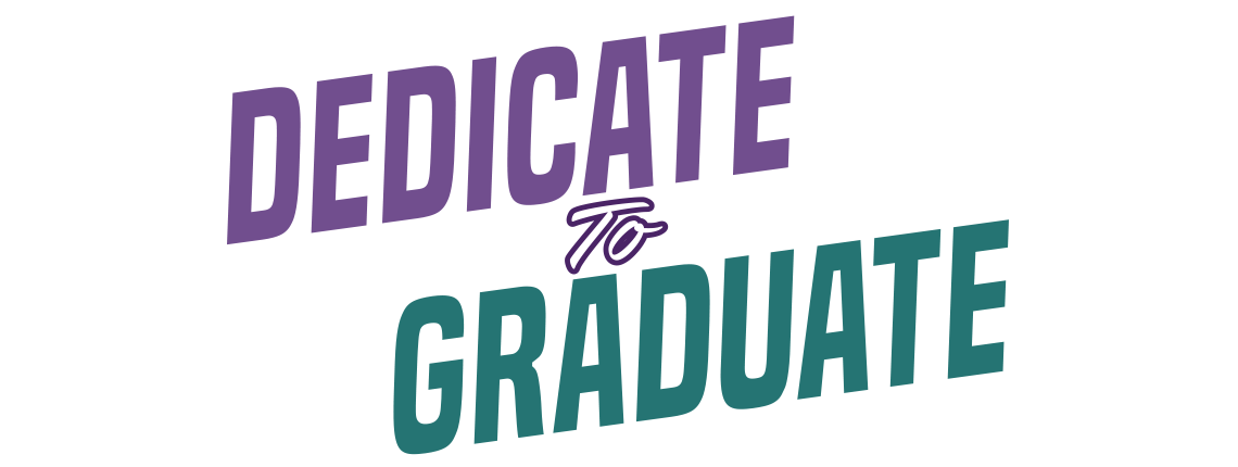 Link to Dedicate to Graduate Resource Page