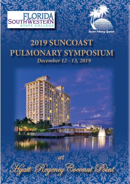 Florida SouthWestern State College 2019 Suncoast Pulmonary Symposium - December 12-13, 2019 at Hyatt Regency Coconut Point.